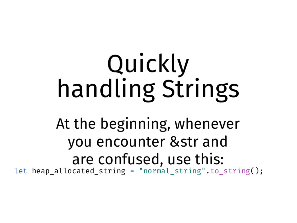 Quickly handling Strings At the beginning, when...