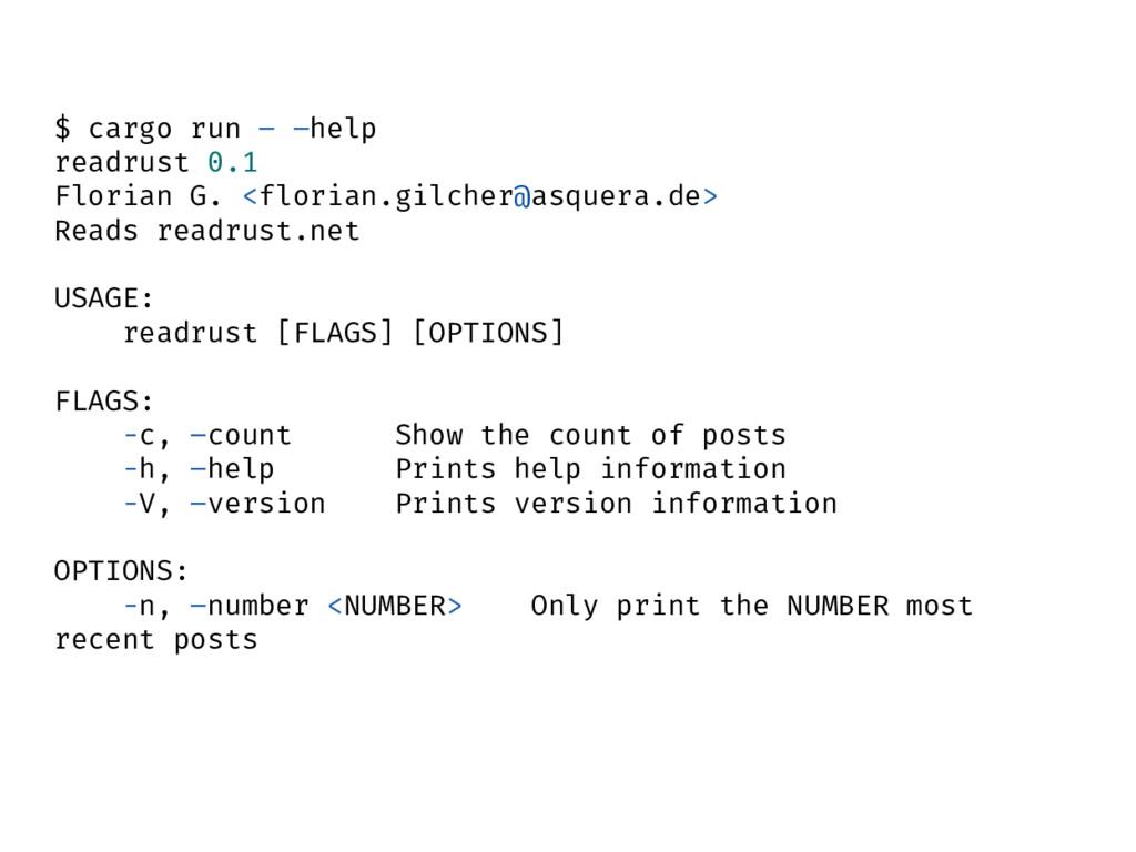 $ cargo run – –help readrust 0.1 Florian G. <fl...
