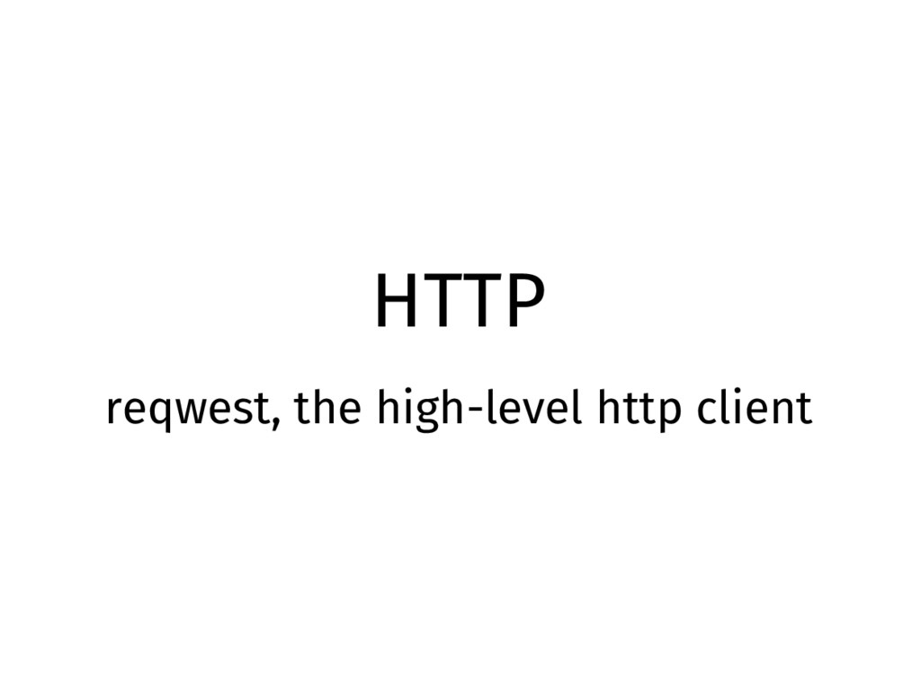 HTTP reqwest, the high-level http client