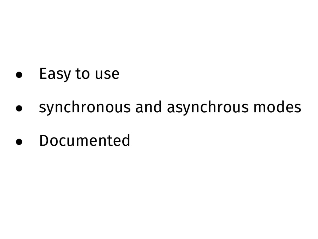 • Easy to use • synchronous and asynchrous mode...