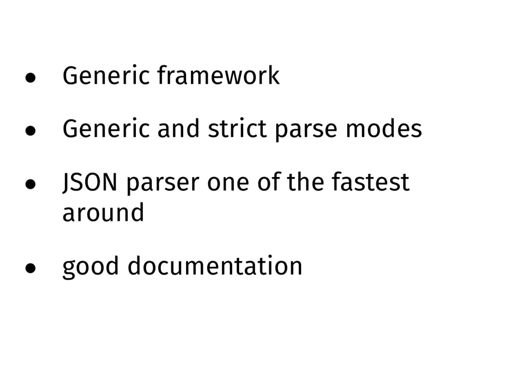 • Generic framework • Generic and strict parse ...