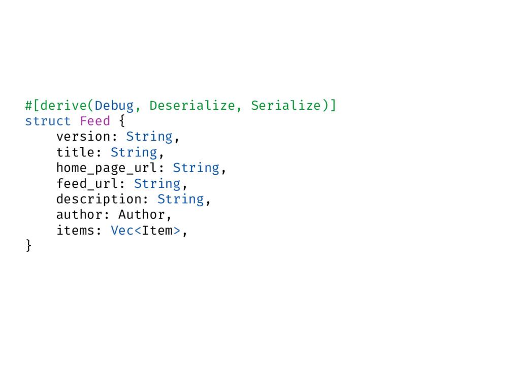 #[derive(Debug, Deserialize, Serialize)] struct...