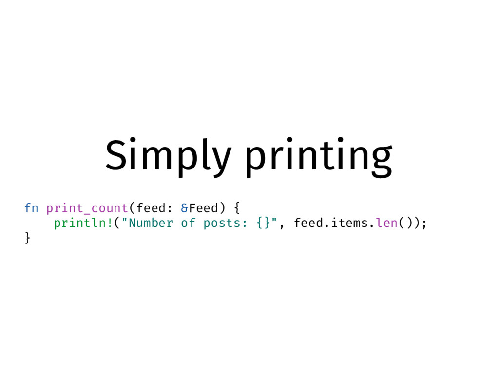 Simply printing fn print_count(feed: &Feed) { p...