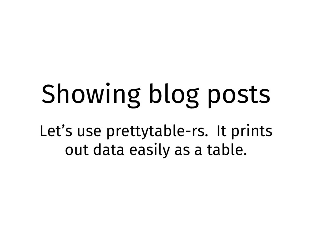 Showing blog posts Let's use prettytable-rs. It...