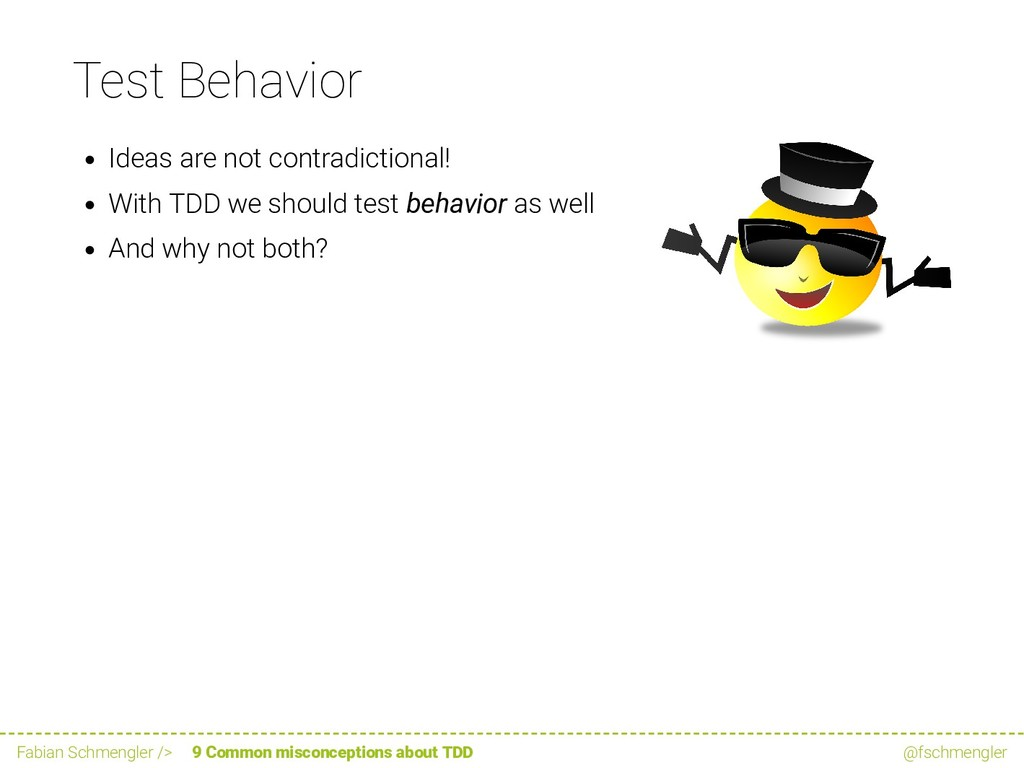 Test Behavior Ideas are not contradictional! Wi...