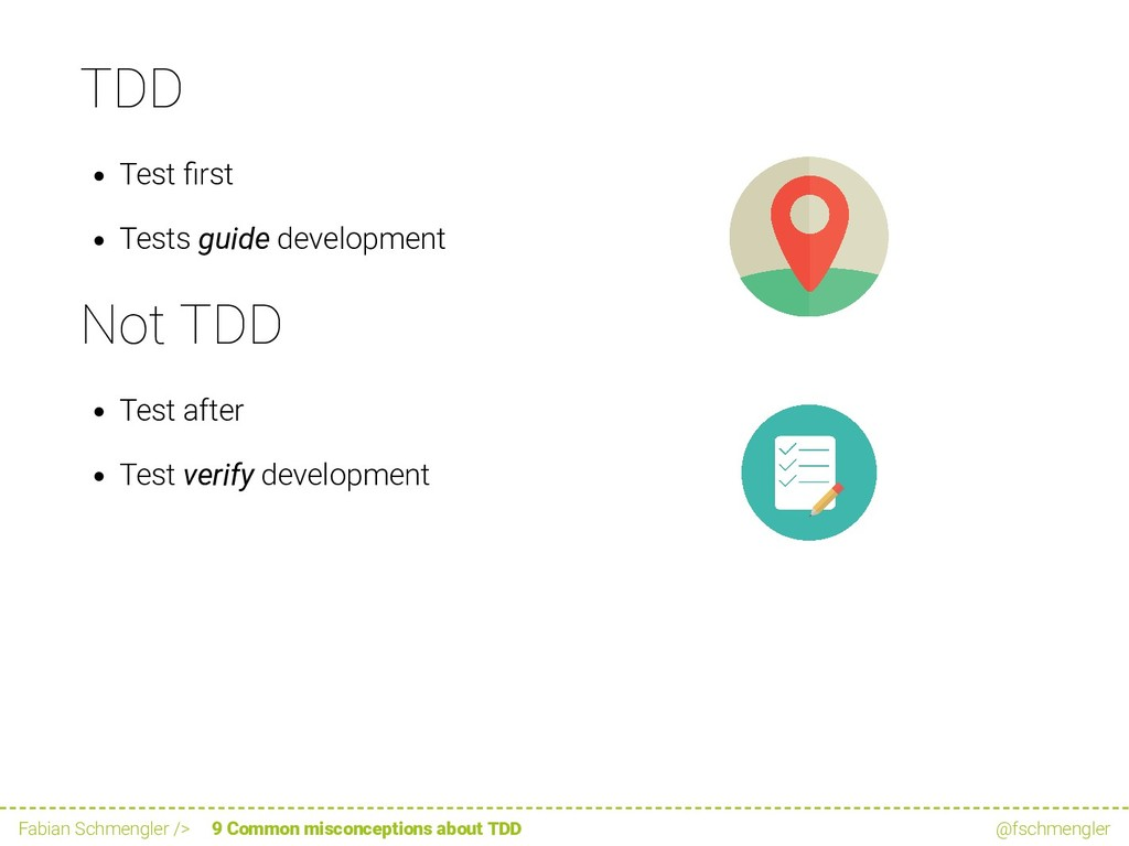 TDD Test rst Tests guide development Not TDD Te...