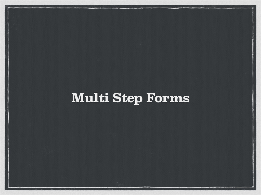 Multi Step Forms
