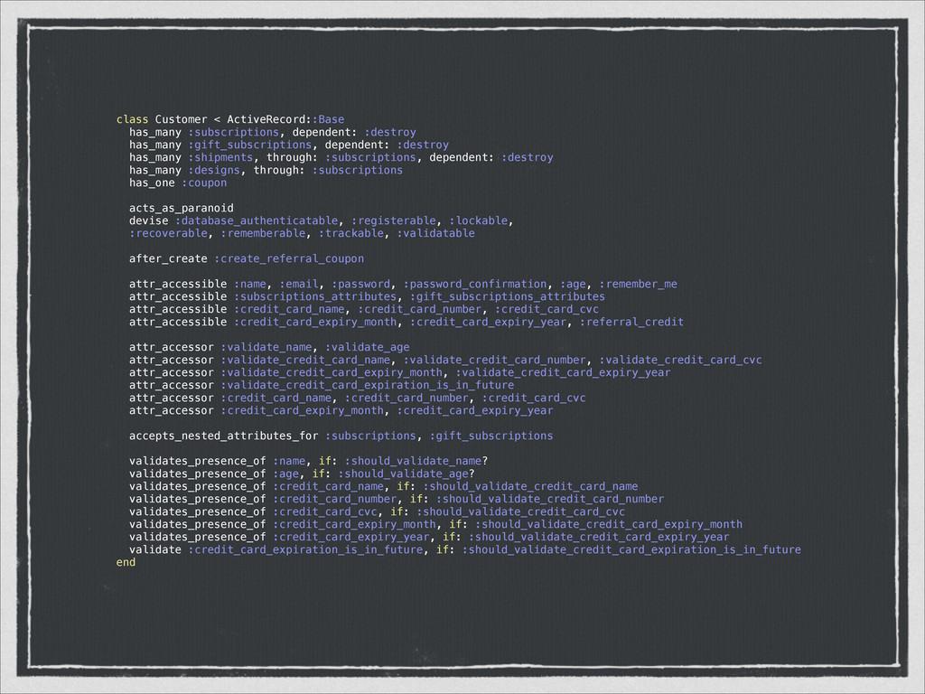 class Customer < ActiveRecord::Base has_many :s...