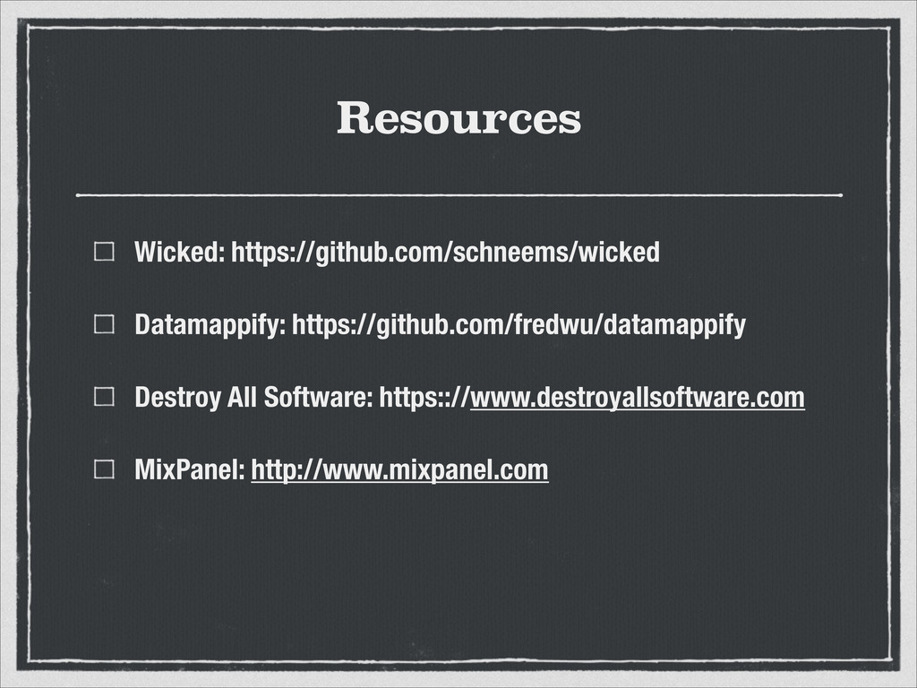 Resources Wicked: https://github.com/schneems/w...