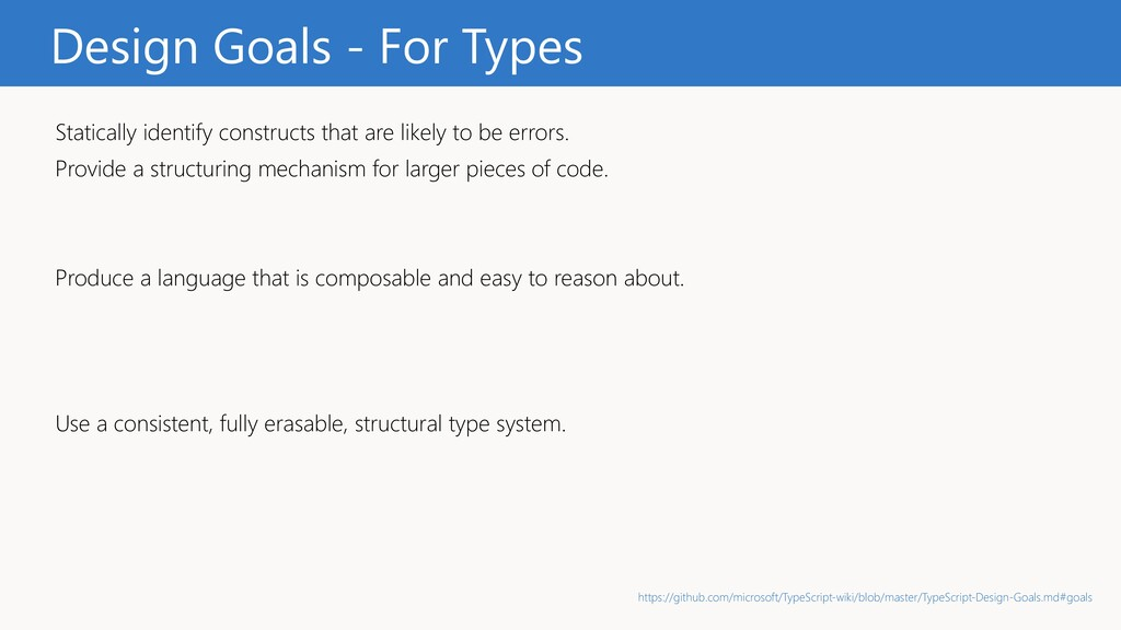 Design Goals - For Types Statically identify co...