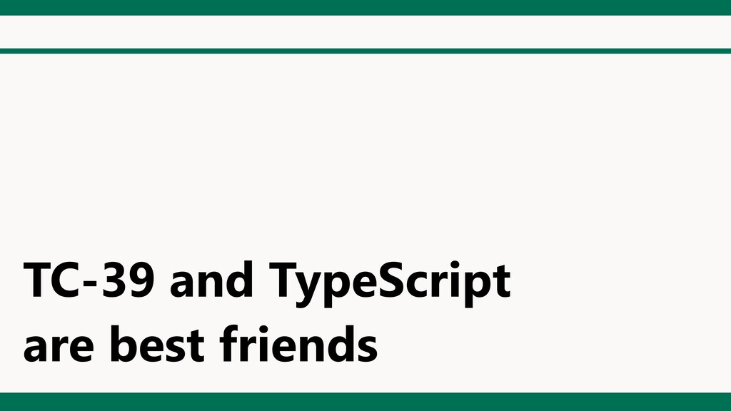 TC-39 and TypeScript are best friends