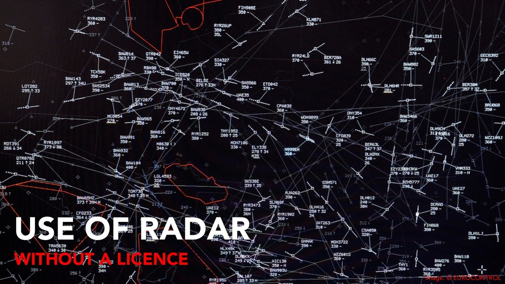 USE OF RADAR WITHOUT A LICENCE Image: © EUROCON...