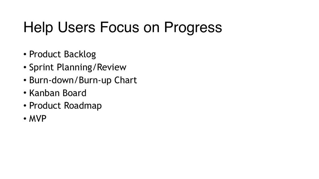 Help Users Focus on Progress • Product Backlog ...