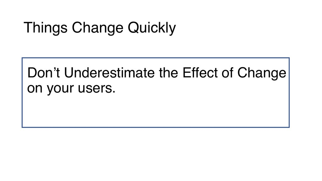 Don't Underestimate the Effect of Change on you...