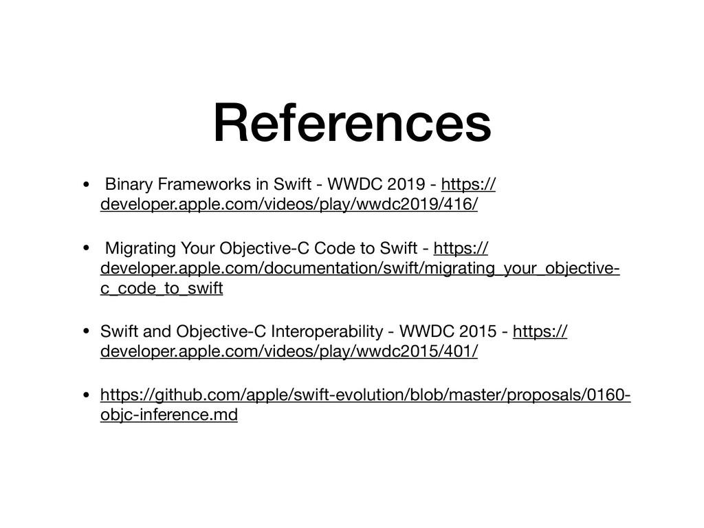 References • Binary Frameworks in Swift - WWDC ...