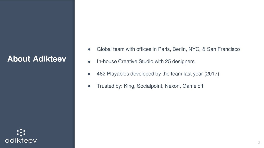 About Adikteev 2 ● Global team with offices in ...