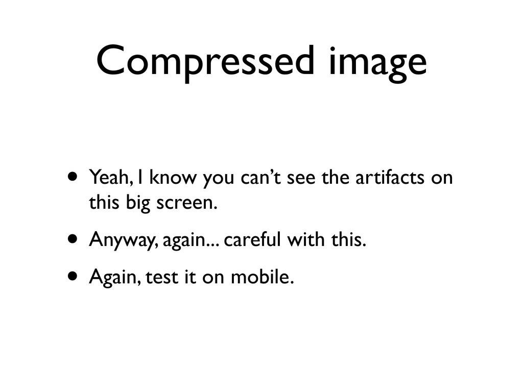 Compressed image • Yeah, I know you can't see t...