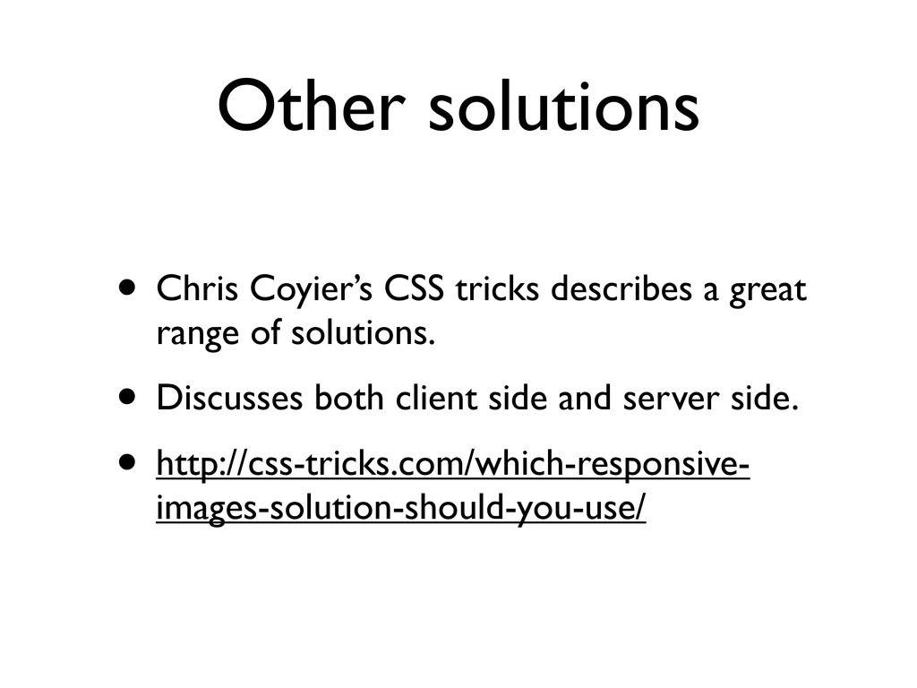 Other solutions • Chris Coyier's CSS tricks des...