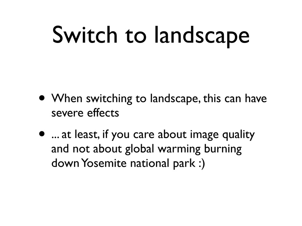 Switch to landscape • When switching to landsca...