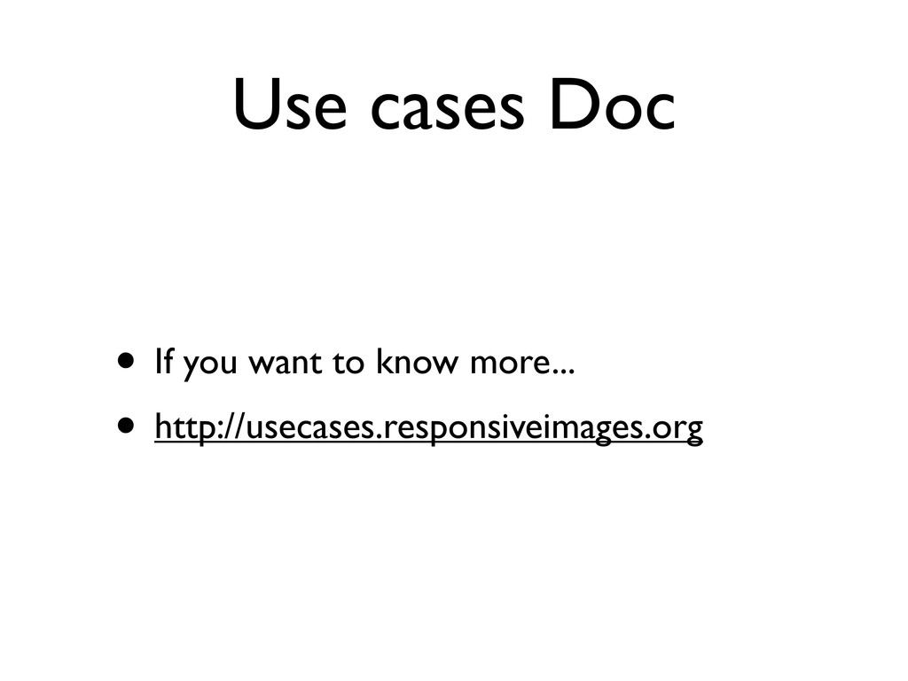 Use cases Doc • If you want to know more... • h...