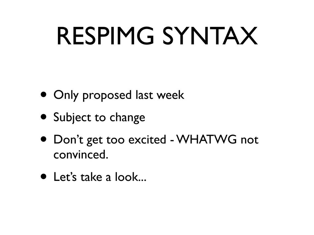 RESPIMG SYNTAX • Only proposed last week • Subj...