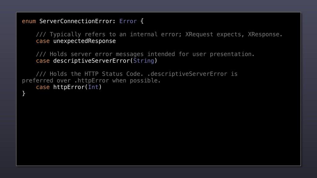 enum ServerConnectionError: Error { /// Typical...