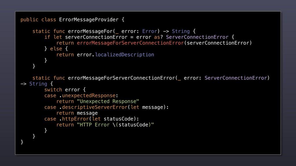 public class ErrorMessageProvider { static func...