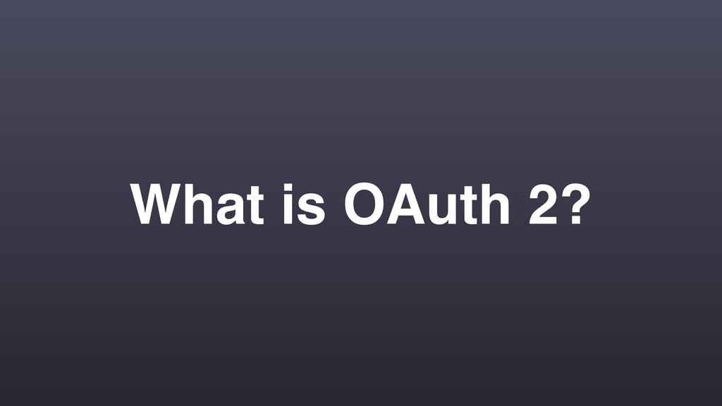 What is OAuth 2?