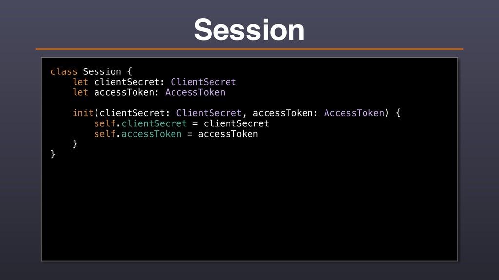 Session class Session { let clientSecret: Clien...