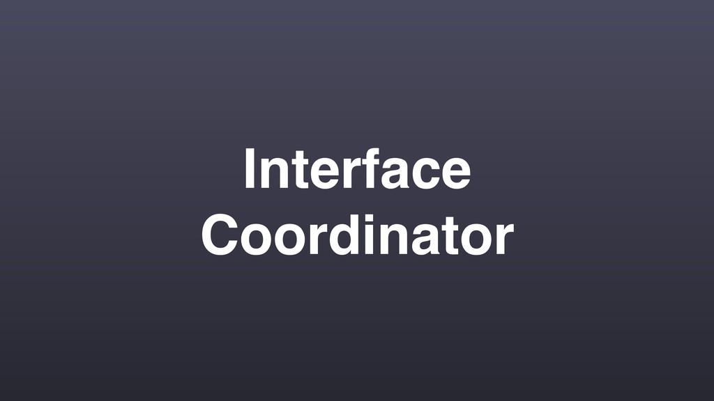Interface Coordinator