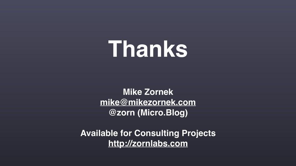 Thanks Mike Zornek mike@mikezornek.com @zorn (M...