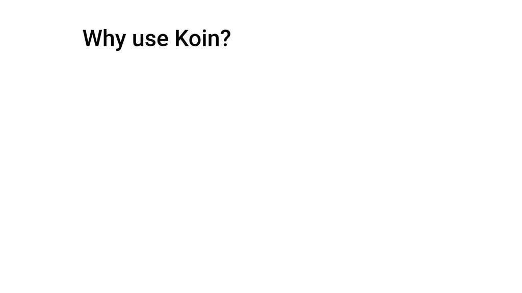 Why use Koin?