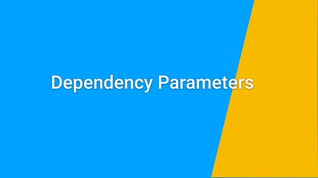 Dependency Parameters
