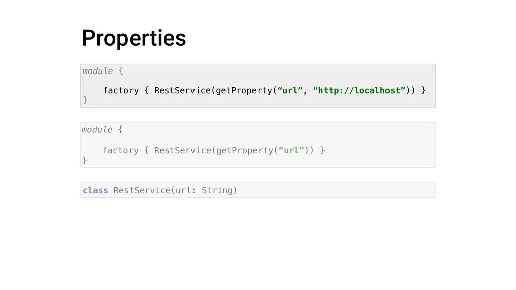 Properties module { factory { RestService(getPr...
