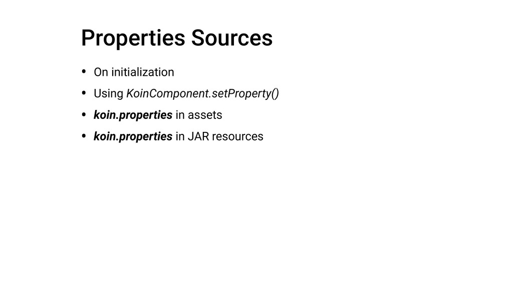 Properties Sources • On initialization • Using ...