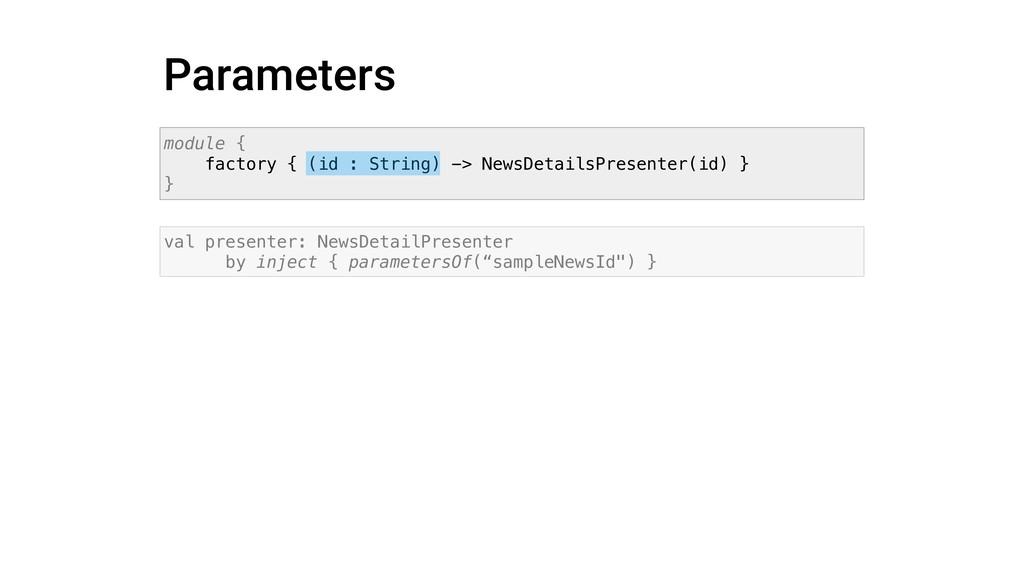 Parameters module { factory { (id : String) -> ...