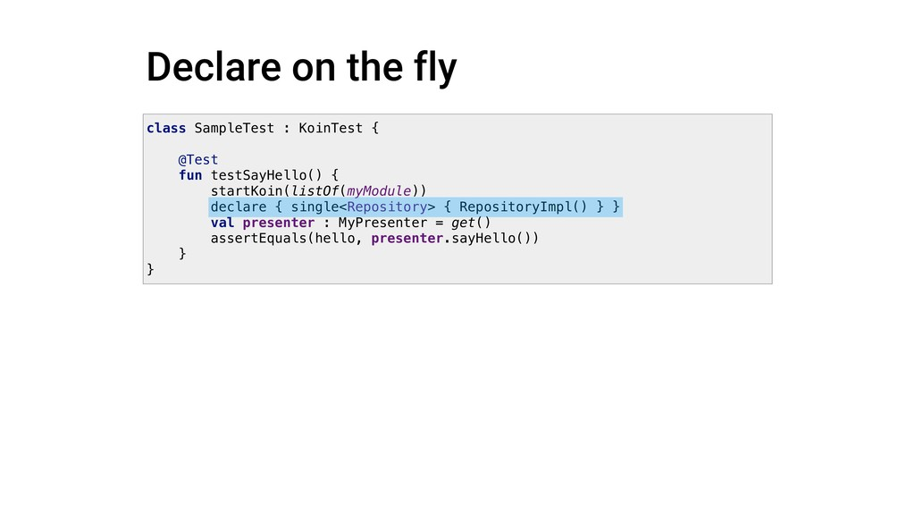 Declare on the fly class SampleTest : KoinTest ...