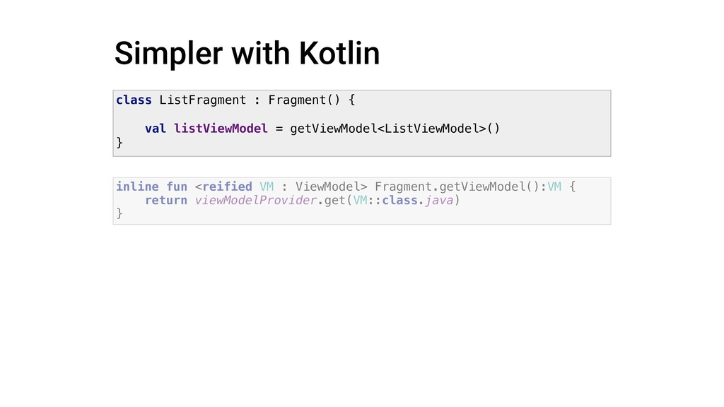 Simpler with Kotlin class ListFragment : Fragme...