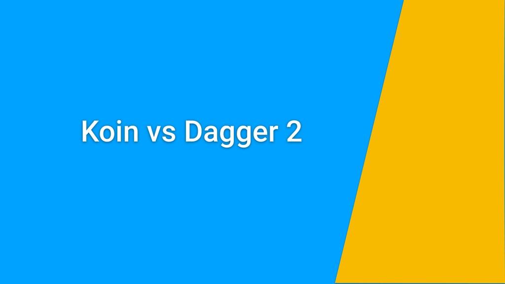 Koin vs Dagger 2