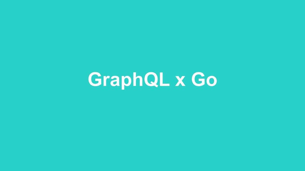 GraphQL x Go