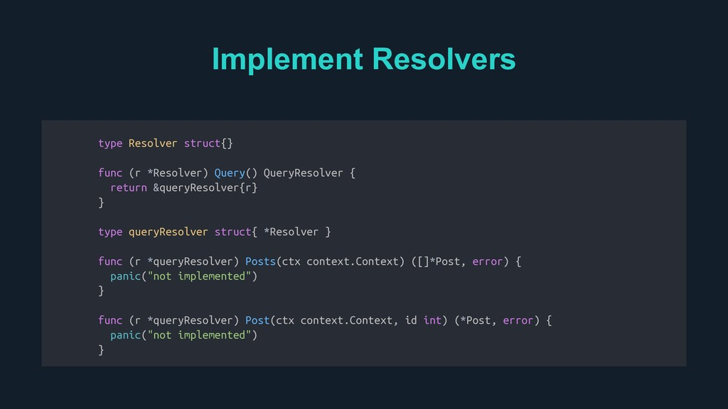 Implement Resolvers Resolvers type Resolver str...