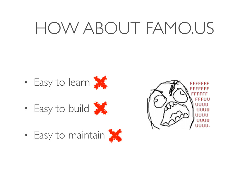 HOW ABOUT FAMO.US • Easy to learn • Easy to bui...