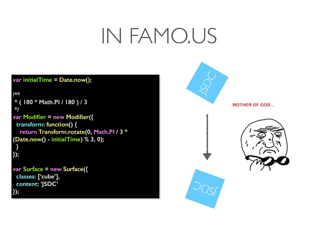 IN FAMO.US var initialTime = Date.now(); /** * ...