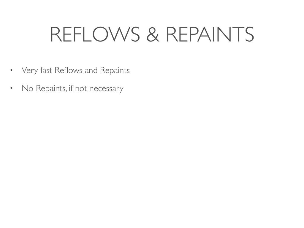 REFLOWS & REPAINTS • Very fast Reflows and Repai...