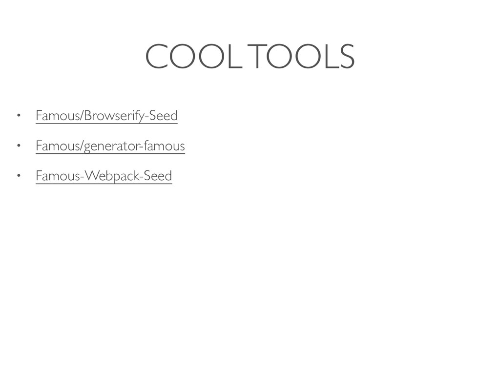 COOL TOOLS • Famous/Browserify-Seed • Famous/ge...