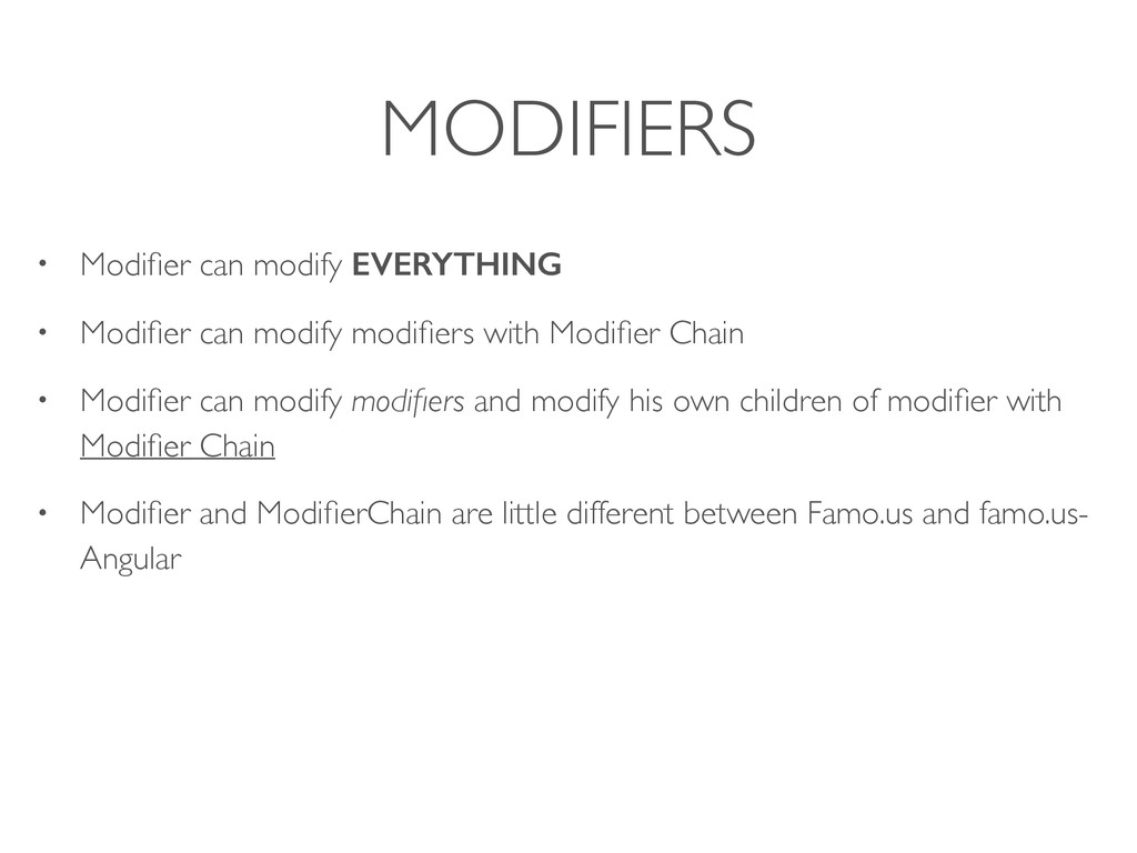 MODIFIERS • Modifier can modify EVERYTHING • Mod...