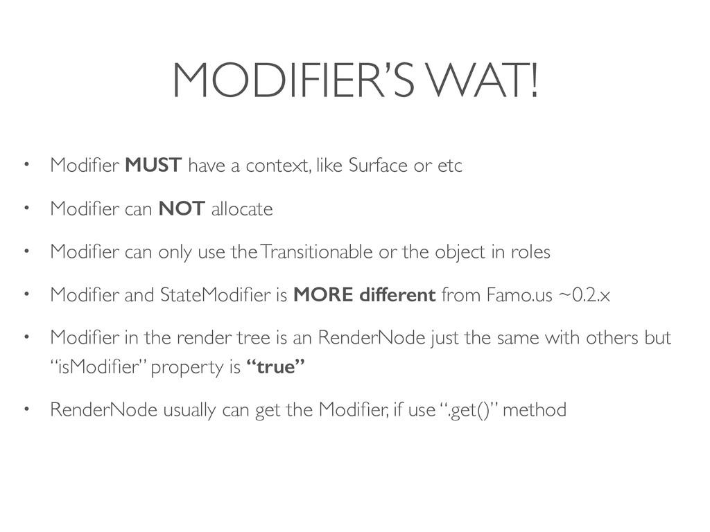 MODIFIER'S WAT! • Modifier MUST have a context, ...