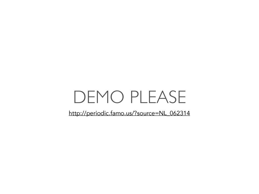 DEMO PLEASE http://periodic.famo.us/?source=NL_...