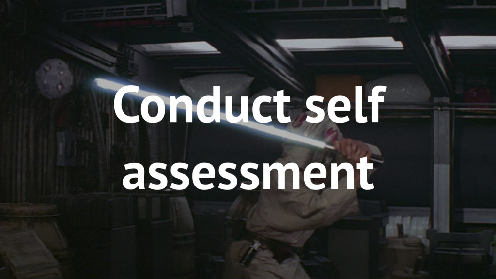 51 Conduct self assessment