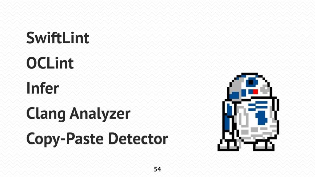 54 SwiftLint OCLint Infer Clang Analyzer Copy-P...